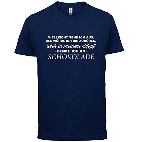 Vielleicht sehe ich aus als würde ich dir zuhören aber in meinem Kopf denke ich an Schokolade - Herren T-Shirt - 13 Farben Navy