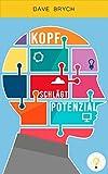 Kopf schlägt Potenzial: Erfolg ist Kopfsache - Für Motivation, Inspiration und Selbstbewusstsein