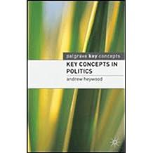 Key Concepts in Politics (Palgrave Key Concepts)