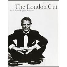 The London Cut: Savile Row Bespoke Tailoring by James Sherwood (2008-01-29)