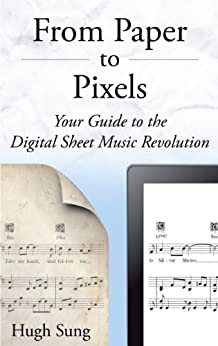 From Paper to Pixels - Your Guide to the Digital Sheet Music Revolution (English Edition) par [Sung, Hugh]
