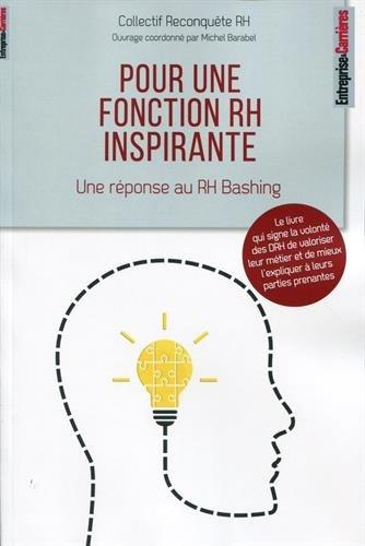 Pour une fonction RH inspirante: Une réponse au RH Bashing