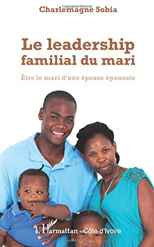 Le leadership familial du mari par Charlemagne Sobia