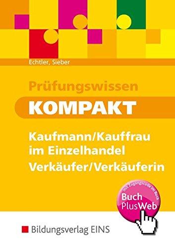 Prüfungswissen kompakt: Kaufmann/Kauffrau im Einzelhandel - Verkäufer/Verkäuferin: Schülerband