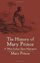 The History of Mary Prince: A West Indian Slave Narrative (African American) by Mary Prince (2004-10-15)