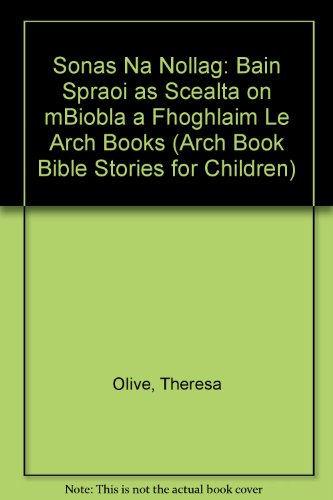 Sonas Na Nollag: Bain Spraoi as Scealta on mBiobla a Fhoghlaim Le Arch Books (Arch Book Bible Stories for Children) - Olive Arch