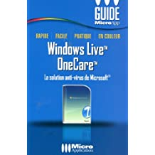 Windows Live OneCare : La solution anti-virus de Microsoft