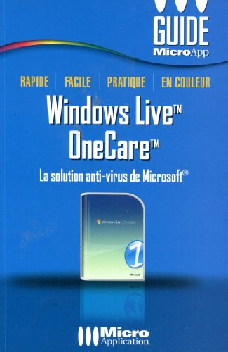 Windows Live OneCare : La solution anti-virus de Microsoft