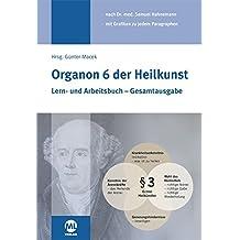 Organon 6 der Heilkunst: Lern- und Arbeitsbuch - Gesamtausgabe