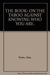 The book : on the taboo against knowing who you are / by Alan Watts