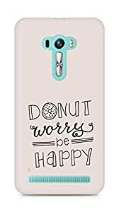 AMEZ donut dont worry be happy Back Cover For Asus Zenfone Selfie