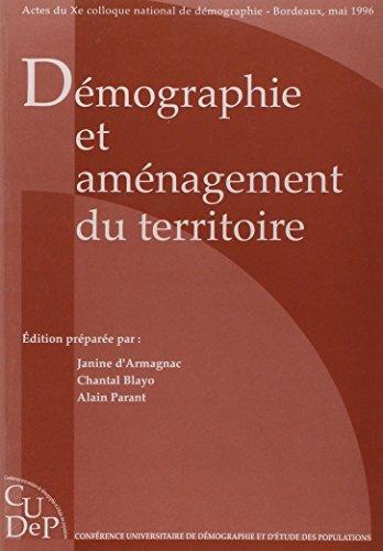 DEMOGRAPHIE ET AMENAGEMENT DU TERRITOIRE. Actes du xème colloque national de démographie, Bordeaux, mai 1996