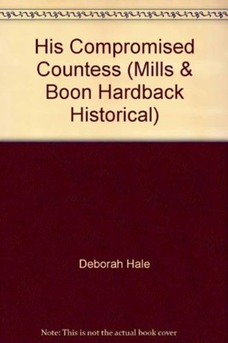 His Compromised Countess (Mills & Boon Historical) (Mills & Boon Hardback Historical)