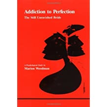 By Marion Woodman - Addiction to Perfection The Still Unravished Bride by Woodman, Marion ( Author ) ON Jan-01-1983, Paperback