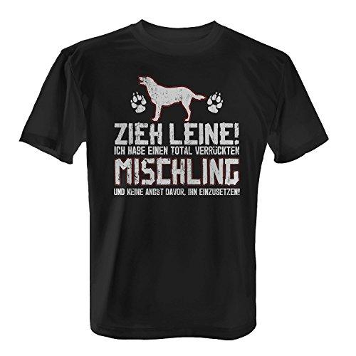Fashionalarm Herren T-Shirt - Zieh Leine - verrückter Mischling | Fun Shirt mit lustigem Spruch als Geschenk Idee für Hunde Besitzer Schwarz