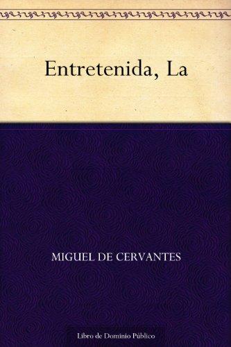 Entretenida, La por Miguel de Cervantes