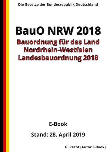 Bauordnung für das Land Nordrhein-Westfalen – (Landesbauordnung 2018 – BauO NRW 2018), 6. Auflage 2019