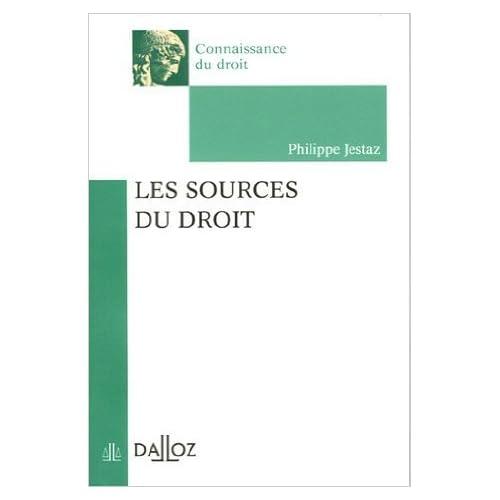 Les sources du droit de Philippe Jestaz ( 25 août 2005 )