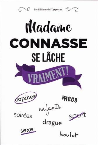 Madame Connasse se lâche vraiment ! par Madame connasse