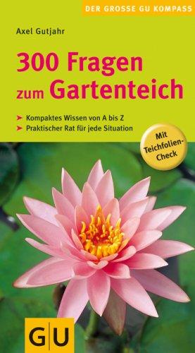 Preisvergleich Produktbild 300 Fragen zum Gartenteich (GU Der große GU Gartenkompass)