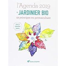 L'agenda du jardinier bio : 12 principes en permaculture. Avec le calendrier lunaire
