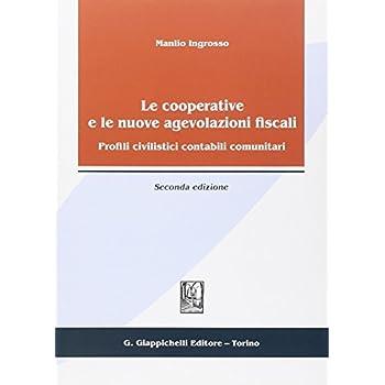 Le Cooperative E Le Nuove Agevolazioni Fiscali. Profili Civilistici Contabili Comunitari