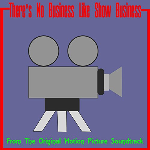There's No Business Like Show Business (Finale) (Dailey Motion)