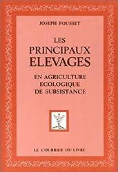 Les Principaux Elevages en agriculture écologique de subsistance de Joseph Pousset (3 janvier 1994) Broché