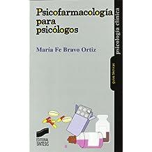 Psicofarmacología para psicólogos (Psicología clínica. Guías técnicas)