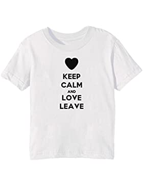Keep Calm And Love Leave Bambini Unisex Ragazzi Ragazze T-Shirt Maglietta Bianco Maniche Corte Tutti Dimensioni...