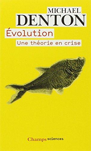 Evolution : Une théorie en crise par Michael Denton