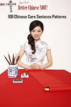 100 Chinese Core Sentence Patterns (Quinn Cash's Better Chinese Now Book 7) Epub Descarga gratuita