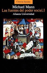 Las fuentes del poder social, I: 1 (Alianza Universidad (Au)) por Michael Mann