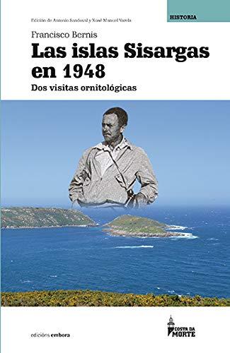 Las islas Sisargas en 1948.: Dos visitas ornitológicas (Costa da Morte) por Francisco Bernis Madrazo