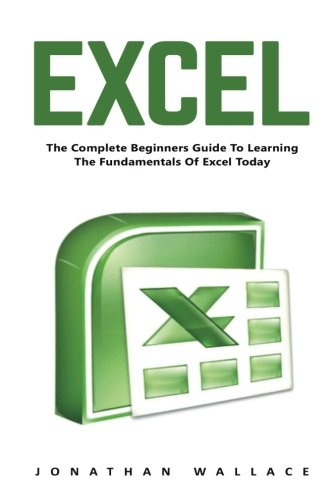 excel-the-complete-beginners-guide-to-learning-the-fundamentals-of-excel-today-microsoft-office-macr