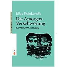 Die Amorgos-Verschwörung: Edition Romiosini/Belletristik (Belletristik / Prosa)
