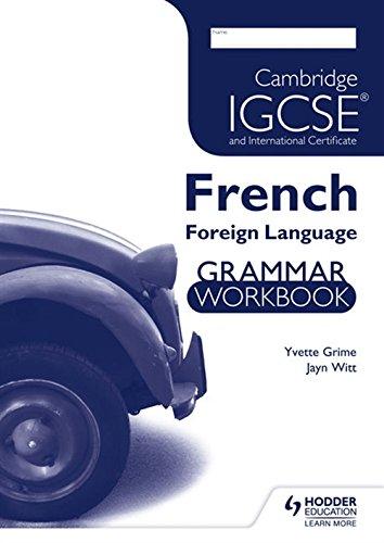 Cambridge IGCSE and Cambridge IGCSE (9–1) French Grammar Workbook (Igcse & International Cert) por Yvette Grime