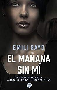 El mañana sin mí par  Emili Bayo Juan