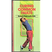 Curing Common Faults (Play Better Golf)
