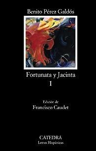 Fortunata y Jacinta, I: Dos historias de casadas: 1 par  Benito Pérez Galdós