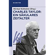 Charles Taylor: Ein säkulares Zeitalter (Klassiker Auslegen 59)