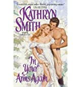 [(In Your Arms Again)] [by: Kathryn Smith]