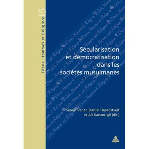 Secularisation Et Democratisation Dans Les Societes Musulmanes