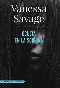 Oculta en la sombra par Vanessa Savage
