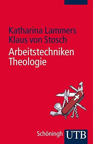 Arbeitstechniken Theologie (Grundwissen Theologie, Band 4170)