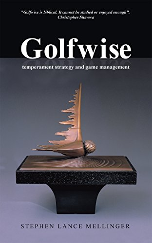 Golfwise: Temperament Strategy and Game Management