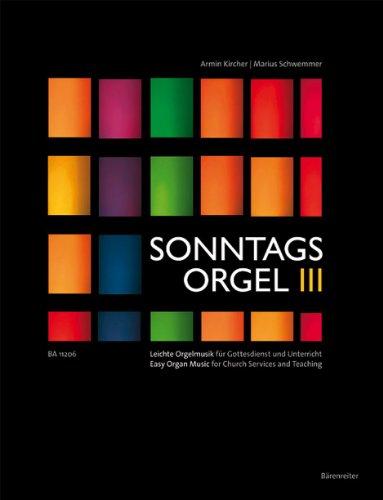 Die Sonntagsorgel, Band 3: Liedbearbeitungen. Leichte Orgelmusik für Gottesdienst und Unterricht