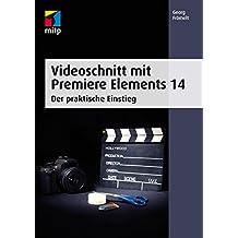 Videoschnitt mit Premiere Elements 14: Der praktische Einstieg (mitp Grafik)