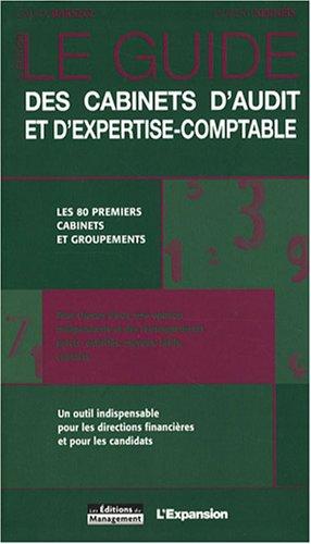 Le guide des cabinets d'audit et d'expertise-comptable: Les 80 premiers cabinets et regroupements