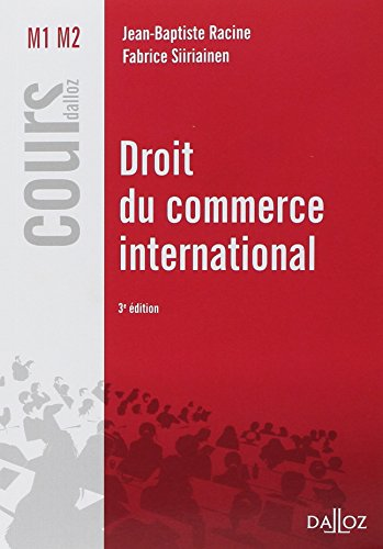 Droit du commerce international - 3e éd. par Jean-Baptiste Racine